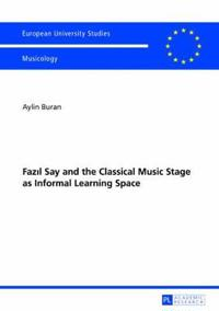 Fazıl Say and the Classical Music Stage as Informal Learning Space: Second, Revised Edition