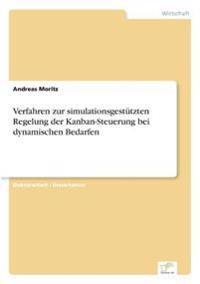 Verfahren Zur Simulationsgestutzten Regelung Der Kanban-Steuerung Bei Dynamischen Bedarfen