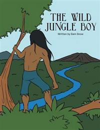 The Wild Jungle Boy