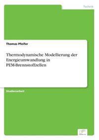 Thermodynamische Modellierung Der Energieumwandlung in Pem-Brennstoffzellen