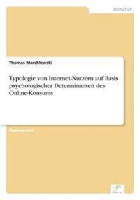Typologie Von Internet-Nutzern Auf Basis Psychologischer Determinanten Des Online-Konsums