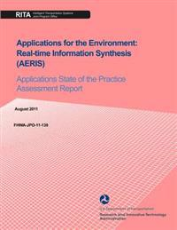 Applications for the Environment: Real-Time Information Synthesis (Aeris): Applications State of the Practice Assessment Report
