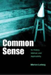 Common sense - its history, method, and applicability