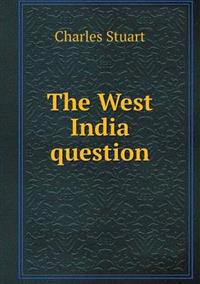 The West India Question