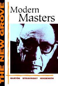 The New Grove Modern Masters: Bartok, Stravinsky, Hindemith