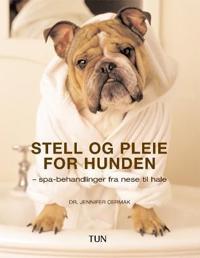 Stell og pleie for hunden - Jennifer Cermak | Inprintwriters.org