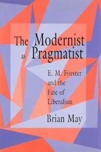 The Modernist As Pragmatist