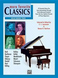 More Favorite Classics -- Solo, Bk 2: 19 Favorite Pieces for Late Intermediate Through Early Advanced Students from the Four Stylistic Periods of Pian