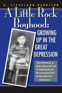 A Little Rock Boyhood: Growing Up in the Great Depression