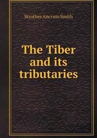 The Tiber and Its Tributaries