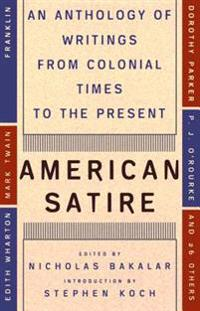 American Satire: An Anthology of Writings from Colonial Times to the Present