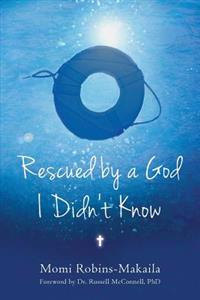 Rescued by a God I Didn't Know