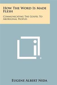 How the Word Is Made Flesh: Communicating the Gospel to Aboriginal Peoples