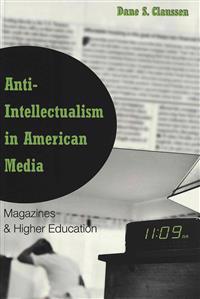 Anti-Intellectualism in American Media