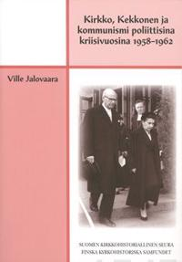 Kirkko, Kekkonen ja kommunismi poliittisina kriisivuosina 1958-1962
