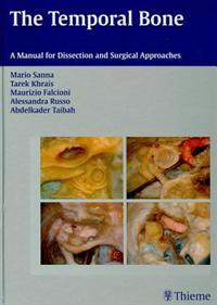The the Temporal Bone: A Manual for Dissection and Surgical Approaches