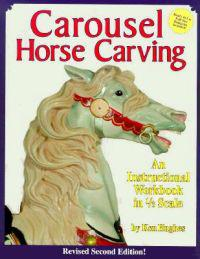 Carousel Horse Carving: A Carvers Workbook