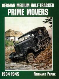 German Medium Half-Tracked Prime Movers 1934-1945