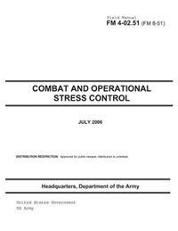 Field Manual FM 4-02.51 (FM 8-51) Combat and Operational Stress Control July 2006