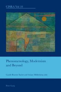 Phenomenology, Modernism and Beyond