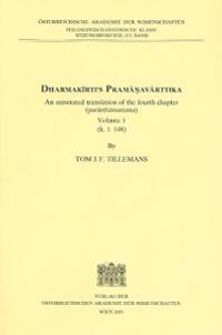 Dharmakirti's Pramanavarttika: An Annotated Translation of the Fourth Chapter (Parathanumana) Volume 1 (K. 1-148)