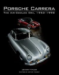 Porsche Carrera: The Air-Cooled Era, 1953-1998