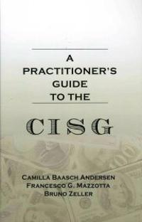 A Practitioner's Guide to the CISG