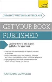 Teach Yourself Masterclass Get Your Book Published