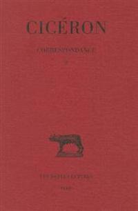 Ciceron, Correspondance: Lettres LVI-CXXI. (58-56 Avant J.-C.).