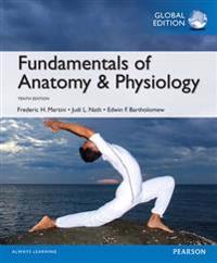Fundamentals of AnatomyPhysiology, Global Edition