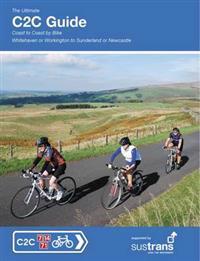 Ultimate c2c guide - coast to coast by bike: whitehavenor workington to sun