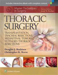 Master Techniques in Surgery: Thoracic Surgery: Transplantation, Tracheal Resections, Mediastinal Tumors, Extended Thoracic Resections