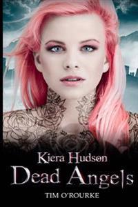 Dead Angels: Kiera Hudson Series Two (Book 2)