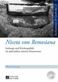 Niceta Von Remesiana: Seelsorge Und Kirchenpolitik Im Spaetantiken Unteren Donauraum