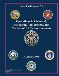 Joint Publication Jp 3-11 Operations in Chemical, Biological, Radiological, and Nuclear (Cbrn) Environments 26 August 2008