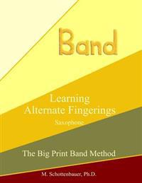 Learning Alternate Fingerings: Saxophone
