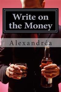 Write on the Money