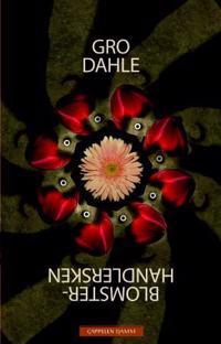 Blomsterhandlersken - Gro Dahle | Inprintwriters.org