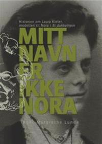 Mitt navn er ikke Nora - Inger-Margrethe Lunde pdf epub