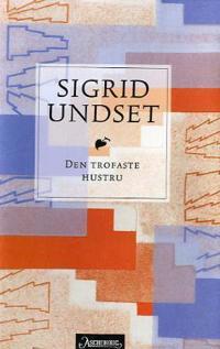 Den trofaste hustru - Sigrid Undset   Ridgeroadrun.org