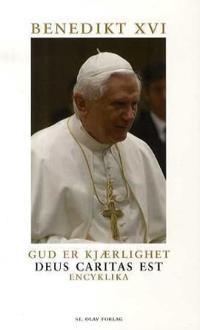 Gud er kjærlighet - Benedikt XVI | Inprintwriters.org