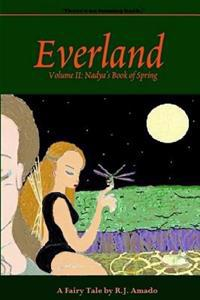 Everland: Volume II: Nadya's Book of Spring