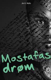 Mustafas drøm - Jim K. Mellis   Inprintwriters.org