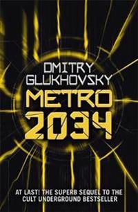 Metro 2034. the Sequel to Metro 2033.: American Edition