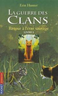 La Guerre DES Clans 1/Retour a L'Etat Sauvage
