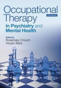 Occupational Therapy in Psychiatry and Mental Health 5e