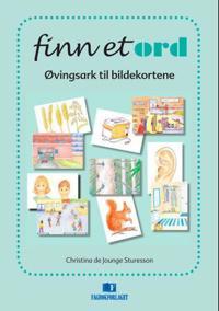 Finn et ord; øvingsark til bildekortene - Christina De Jounge-Sturesson   Inprintwriters.org