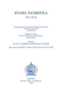 Studia Patristica. Vol. XLVII - Cappadocian Writers, the Second Half of the Fourth Century (Greek Writers)