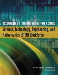 Assuring the U.s. Department of Defense a Strong Science, Technology, Engineering and Mathematics Stem Workforce