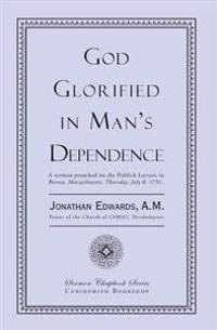 God Glorified in Man's Dependence